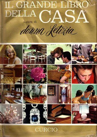 Galateo: Il Grande libro della casa Donna Letizia 1967